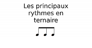 Les principaux rythmes en ternaire