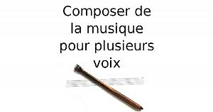 Composer de la musique pour plusieurs voix