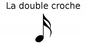 La double croche