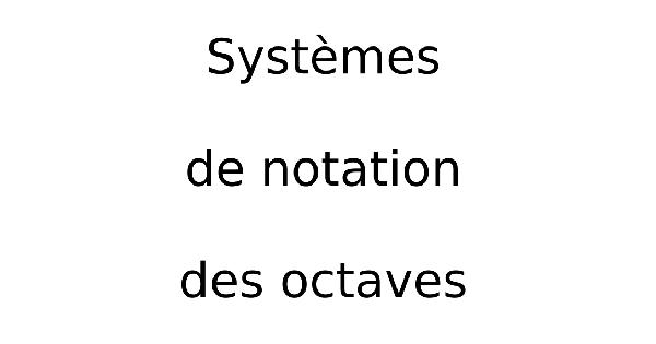 Systèmes de notation des octaves
