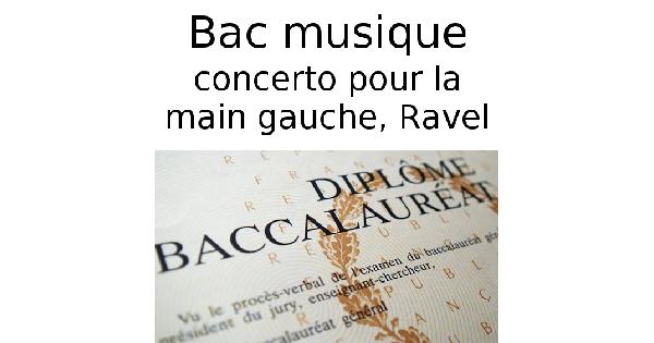 Maurice Ravel, Concerto pour la main gauche (Bac musique)