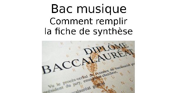 Comment remplir la fiche de synthèse de l'épreuve facultative du BAC musique