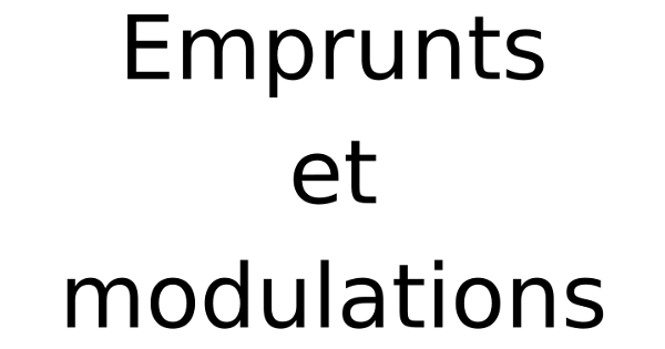 Emprunts et modulations
