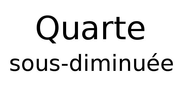 Quarte sous-diminuée