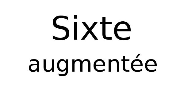 Sixte augmentée