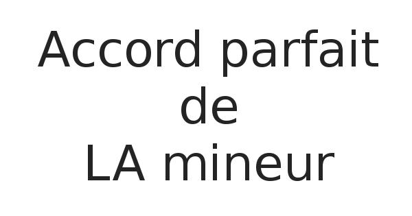Accord parfait de LA mineur