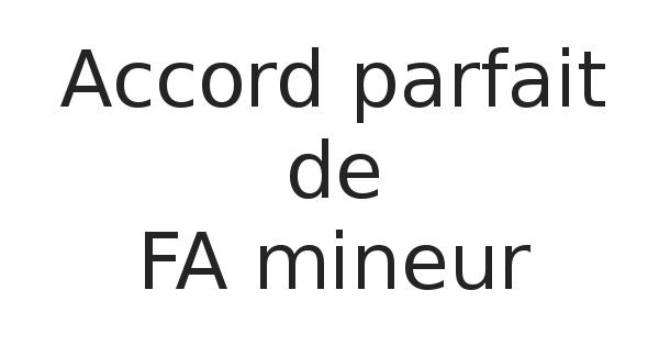 Accord parfait de FA mineur