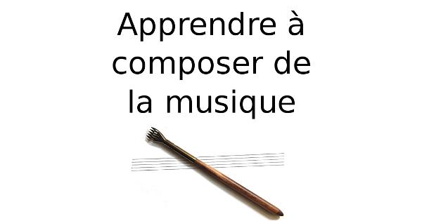 Apprendre à composer de la musique