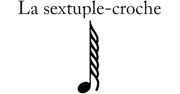 La sextuple-croche