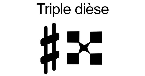 Le triple dièse
