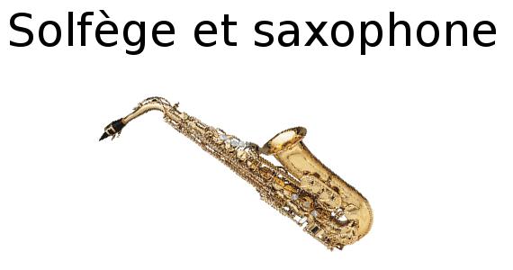 Solfège et saxophone